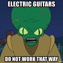 Morbo - Electric Guitars DO NOT WORK THAT WAY