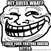 You Mad Bro - hey guess what? i liked your youtube avatar better.