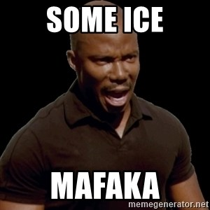 surprise motherfucker - Some ice Mafaka
