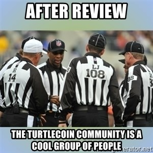 NFL Ref Meeting - after review the turtlecoin community is a cool group of people