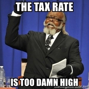 Rent Is Too Damn High - The tax rate is too damn high
