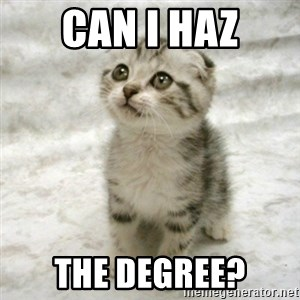 Can haz cat - Can i haz the degree?