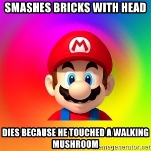 Mario Says - smashes bricks with head dies because he touched a walking mushroom