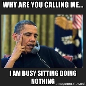 obama J phone - Why are you calling me... I am busy sitting doing nothing