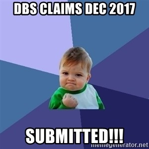 Success Kid - dbs claims dec 2017 submitted!!!