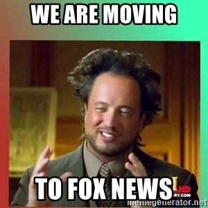history.com guy - we are moving  to fox news