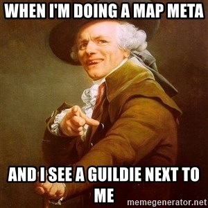 Joseph Ducreux - When I'm doing a map meta And I see a guildie next to me