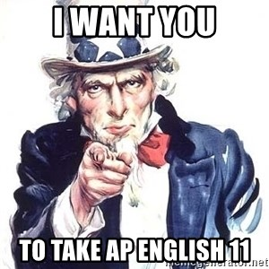 Uncle Sam - I want YOU to take AP English 11