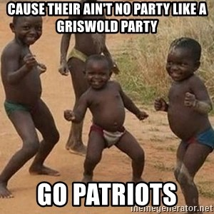 Dancing African Kid - Cause their ain't no party like a Griswold party Go patriots