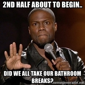 Kevin Hart - 2nd half about to begin.. Did we all take our bathroom breaks?