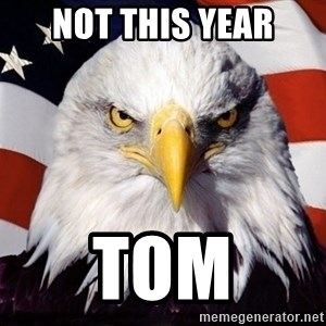 American Pride Eagle - NOT THIS YEAR TOM