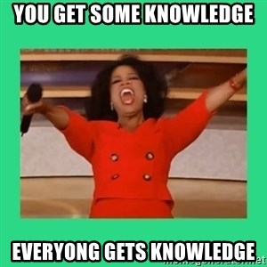 Oprah Car - you get some knowledge everyong gets knowledge