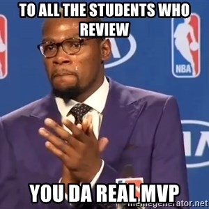 KD you the real mvp f - To all the students who review you da real MVP