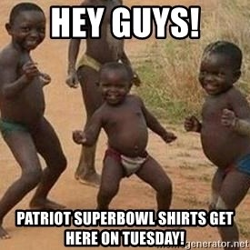 african children dancing - Hey guys! Patriot superbowl shirts get here on tuesday!