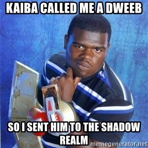 yugioh - kaiba called me a dweeb so i sent him to the shadow realm