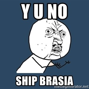 Y U No - y u no  ship brasia