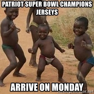 Dancing African Kid - Patriot Super Bowl Champions Jerseys  Arrive on Monday