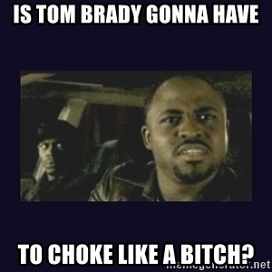 Wayne Brady - Is Tom Brady gonna have To choke like a bitch?