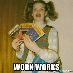 ermahgerd berks - work works