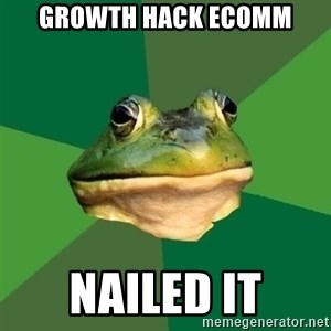 Foul Bachelor Frog - Growth Hack eComm Nailed it