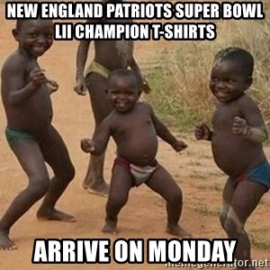 Dancing African Kid - New England Patriots Super Bowl LII Champion T-Shirts arrive on monday