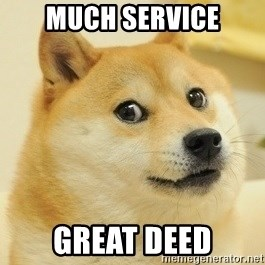 Dogeeeee - much service great deed