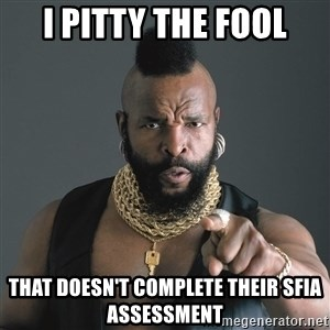 Mr T Fool - I pitty the fool that doesn't complete their SFIA assessment