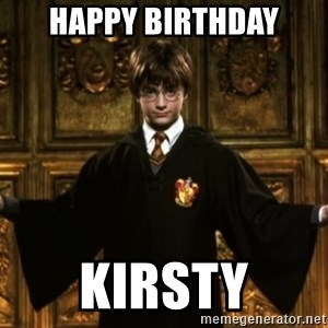 Harry Potter Come At Me Bro - Happy Birthday Kirsty