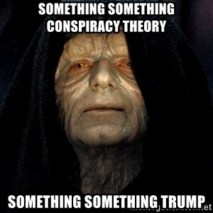 Star Wars Emperor - something something conspiracy theory something something trump