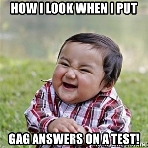 Niño Malvado - Evil Toddler - How I look when I put gag answers on a test!