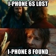 Never Have I Been So Wrong - I-phone 6s lost i-phone 8 found