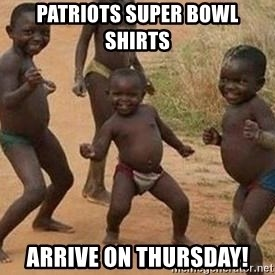 african children dancing - PATRIOTS SUPER BOWL SHIRTS  ARRIVE ON THURSDAY!