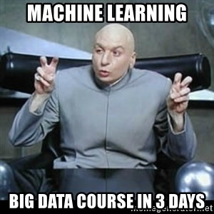 dr. evil quotation marks - Machine Learning Big data course in 3 days
