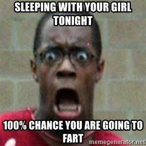 SCARED BLACK MAN - sleeping with your girl tonight 100% chance you are going to fart