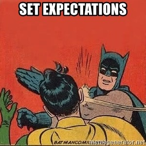 batman slap robin - Set expectations