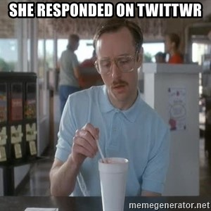 things are getting serious - SHE RESPONDED ON TWITTWR