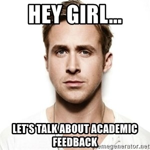 Ryan Gosling hot - Hey girl... let's talk about Academic feedback