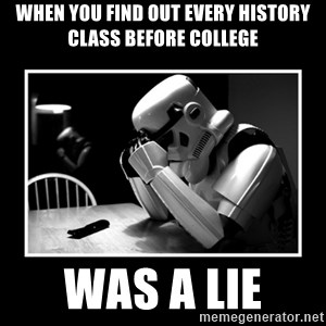 Sad Trooper - When you find out every history class before college was a lie