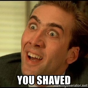 You Don't Say Nicholas Cage - You Shaved