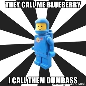 LEGO man - they call me blueberry i call them dumbass