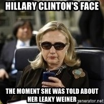 Hillary Text - Hillary Clinton's face the moment she was told about her leaky Weiner
