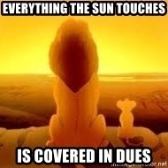 The Lion King - everything the sun touches is covered in dues