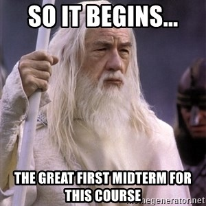 White Gandalf - So it begins... The Great first midterm for this course