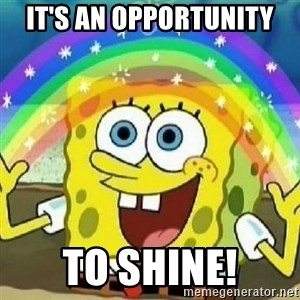 Spongebob - Nobody Cares! - it's an opportunity to shine!