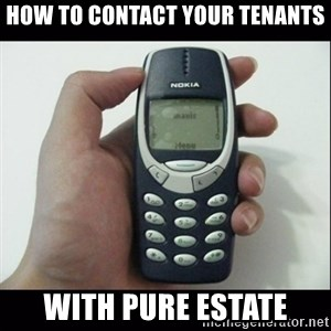 Niggas be like - how to contact your tenants with pure estate