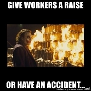 Joker's Message - Give workers a raise or have an accident...