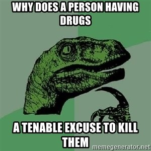 Philosoraptor - why does a person having drugs a tenable excuse to kill them