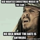 Jack Sparrow Reaction - Kid wanted Christmas music in the car No idea what the date is anymore