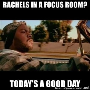 Ice Cube- Today was a Good day - rachels in a focus room? today's a good day