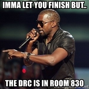 Kanye - Imma let you finish but.. The DRC is in room 830